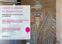 Regent Estate / Hackney Participatory drawing days and exhibition March 28 & 29