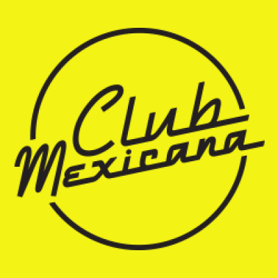 Club Mexicana – Get Your Tastebuds Dancing!